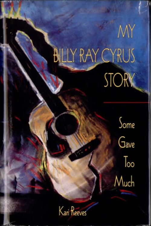 CYRUS, BILLY RAY - My Billy Ray Cyrus Story - Some Gave Too Much - Livre