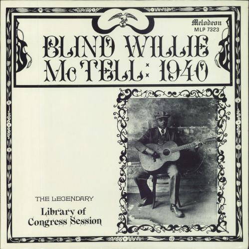 MCTELL, BLIND WILLIE - 1940: The Legendary Library Of Congress Session - 12 inch 33 rpm