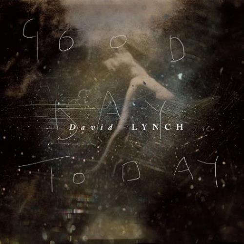 LYNCH, DAVID - Good Day Today - 180gm + CD - Maxi 33T