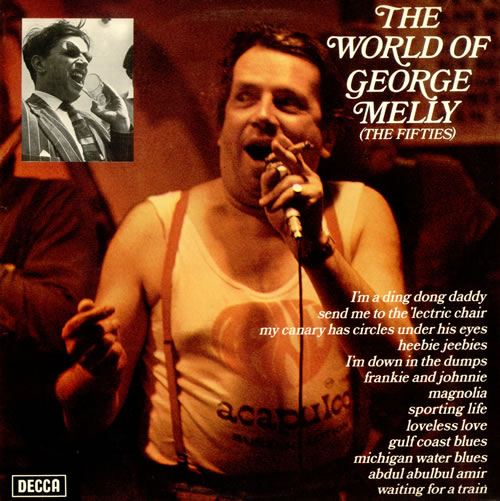 MELLY, GEORGE - The World Of George Melly - Maxi 33T