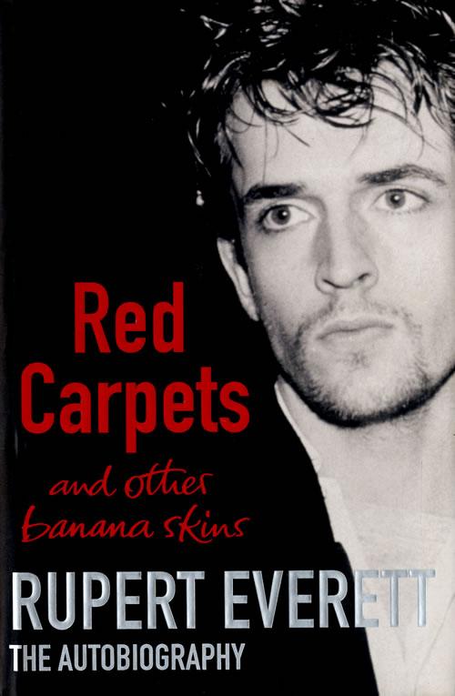 EVERETT, RUPERT - Red Carpets And Other Banana Skins - Autograhed - Livre
