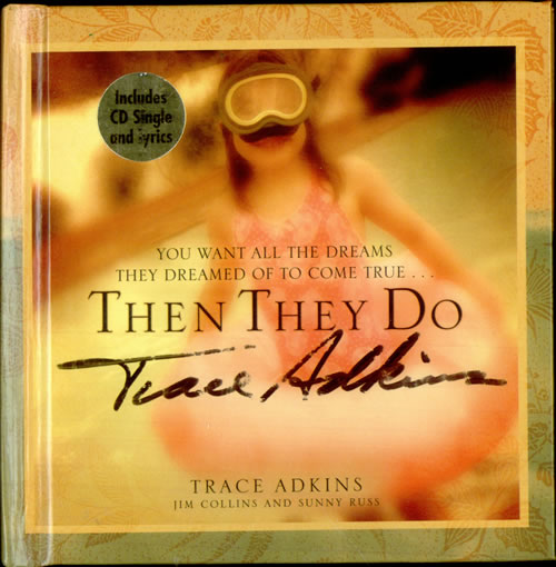 ADKINS, TRACE - Then They Do - Autographed - Livre