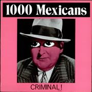 Click here for more info about '1000 Mexicans - Criminal! - Remix'