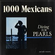 Click here for more info about '1000 Mexicans - Diving For Pearls'