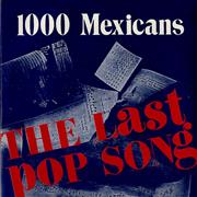 Click here for more info about '1000 Mexicans - The Last Pop Song'