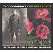 Click here for more info about '10,000 Maniacs - Campfire Songs - The Popular, Obscure & Unknown Recordings'