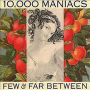 Click here for more info about '10,000 Maniacs - Few & Far Between'