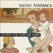 Click here for more info about '10,000 Maniacs - What's The Matter Here'