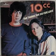 Click here for more info about '10cc - The Things We Do For Love + P/S'