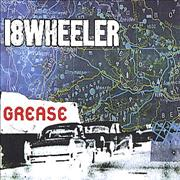 Click here for more info about '18 Wheeler - Grease'