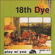 Click here for more info about '18th Dye - Play w/ You'
