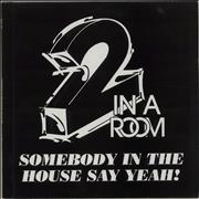 Click here for more info about '2 In A Room - Somebody In The House Say Yeah!'
