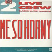Click here for more info about '2 Live Crew - Me So Horny'