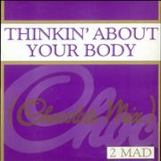 Click here for more info about 'Thinkin' About Your Body (Chocolate Mix)'