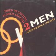 Click here for more info about '2 Men A Drum Machine... - Tired Of Getting Pushed Around'