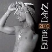 Click here for more info about '2 Pac - Better Dayz'