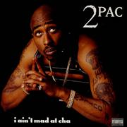 Click here for more info about '2Pac - I Ain't Mad At Cha'