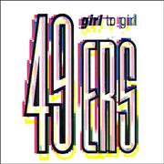 Click here for more info about '49ers - Girl To Girl'
