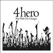 Click here for more info about '4Hero - Play With The Changes'