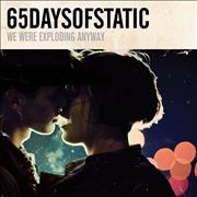 Click here for more info about '65Daysofstatic - We Were Exploding Anyway'