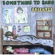 Absentee Something To Bang UK CD-R acetate Promo