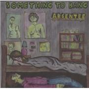 """Absentee Something To Bang UK 7"""" vinyl"""