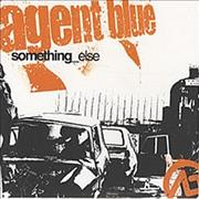Click here for more info about 'Agent Blue - Something Else'
