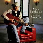 Click here for more info about 'Alan Jackson - I'll Go On Loving You'
