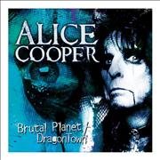 Click here for more info about 'Alice Cooper - Brutal Planet / Dragontown'