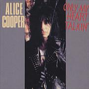 Click here for more info about 'Alice Cooper - Only My Heart Talkin''