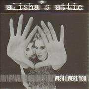 Click here for more info about 'Alisha's Attic - Wish I Were You'