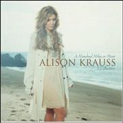 Click here for more info about 'Alison Krauss - A Hundred Miles Or More: A Collection'