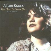 Click here for more info about 'Alison Krauss - Now That I've Found You: A Collection'