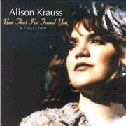 Click here for more info about 'Alison Krauss - Now That I've Found You'