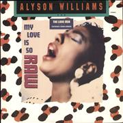 Click here for more info about 'Alyson Williams - My Love Is So Raw (The Love Mix)'