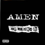 Click here for more info about 'Amen - The Waiting 18'