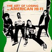 Click here for more info about 'American Hi-Fi - The Art Of Losing'