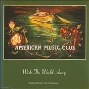 Click here for more info about 'American Music Club - Wish The World Away'