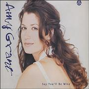 Click here for more info about 'Amy Grant - Say You'll Be Mine'