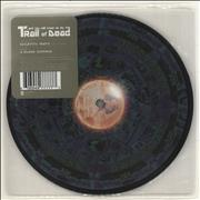 "And You Will Know Us By The Trail Of Dead Relative Ways UK 7"" picture disc"