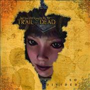 And You Will Know Us By The Trail Of Dead So Divided UK CD album