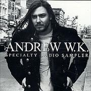 Click here for more info about 'Andrew W.K. - Specalty Radio Sampler'