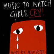 Click here for more info about 'Andy Votel - Music To Watch Girls Cry Unreleased'