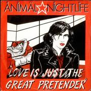 Click here for more info about 'Animal Nightlife - Love Is Just The Great Pretender'