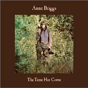 Click here for more info about 'Anne Briggs - The Time Has Come'