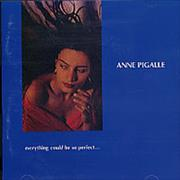 Click here for more info about 'Anne Pigalle - Everything Could Be So Perfect'