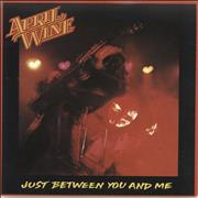 Click here for more info about 'April Wine - Just Between You And Me - P/S'