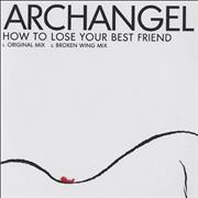 Click here for more info about 'Archangel - How To Lose Your Best Friend'