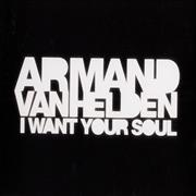Click here for more info about 'Armand Van Helden  - I Want Your Soul'