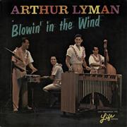 Click here for more info about 'Arthur Lyman - Blowin' In The Wind'